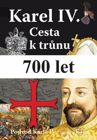 Karel IV. Cesta k trůnu - Vladimír Kavčiak
