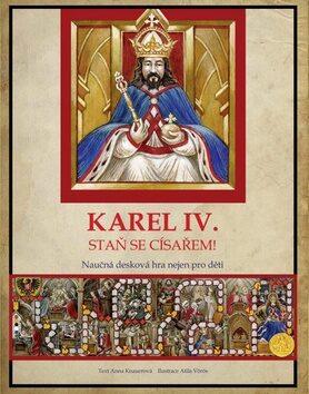 Karel IV. Staň se císařem! - Anna Knauerová