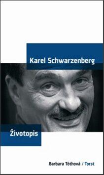 Karel Schwarzenberg - životopis - Barbara Tóthová