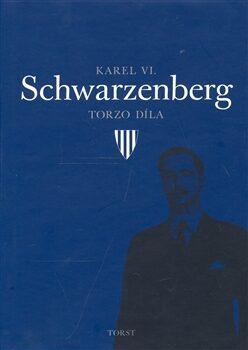 Karel VI. Schwarzenberg: Torzo díla - Karel Schwarzenberg