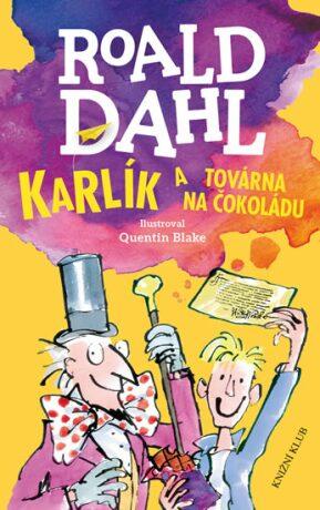 Karlík a továrna na čokoládu - Roald Dahl