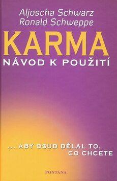 Karma – návod k použití - Aljoscha Schwarz, Ronald Schweppe