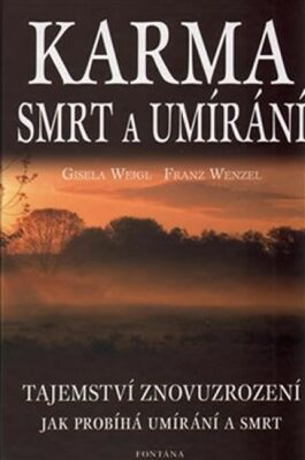 Karma - smrt a umírání - Gisela Weigl, Franz Wenzel