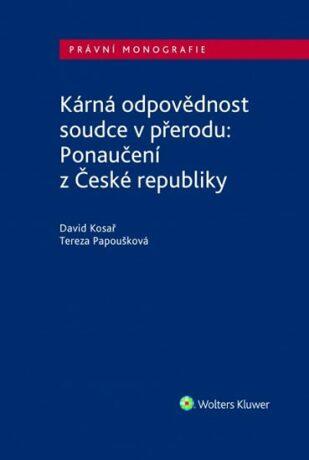 Kárná odpovědnost soudce - David Kosař, Tereza Papoušková