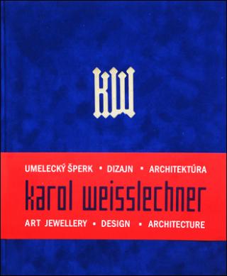Karol Weisslechner - kol.,