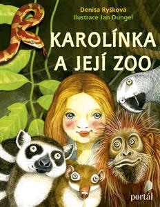 Karolínka a její zoo - Denisa Ryšková