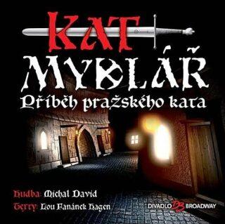 Kat Mydlář - Příběh pražského kata - CD - Michal David