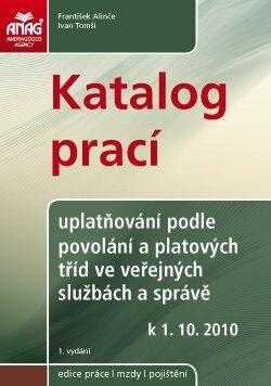 Katalog prací – uplatňování podle povolání a platových tříd ve veřejných službách a správě od 1. 10. 2010 - Ivan Tomší, František Alinče - e-kniha