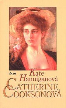 Kate Hanniganová - Catherine Cooksonová