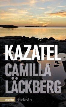 Kazatel - Camilla Läckberg