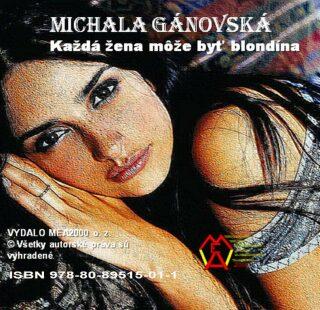 Každá žena môže byť blondína - Michala Gánovská