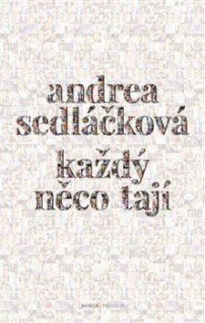 Každý něco tají - Andrea Sedláčková