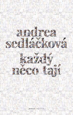 Každý něco tají - Andrea Sedláčková - e-kniha