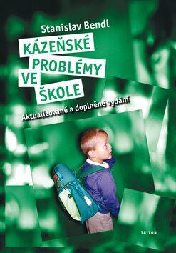 Kázeňské problémy ve škole - Stanislav Bendl
