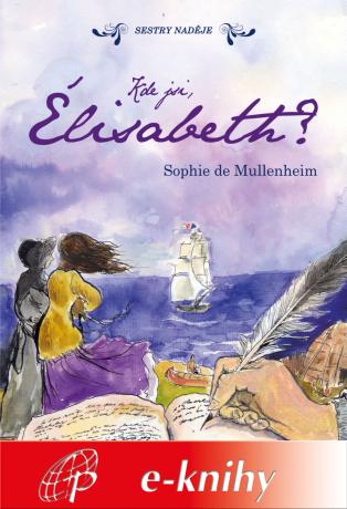 Levně Kde jsi, Élisabeth? - Sophie de Mullenheim - e-kniha