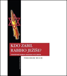 Kdo zabil rabiho Ježíše? - Theodor Much