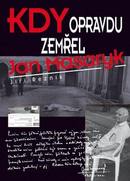 Kdy opravdu zemřel Jan Masaryk - Jan Řezník,