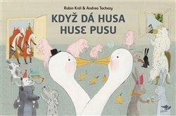 Když dá husa huse pusu - Robin Král, Andrea Tachezy