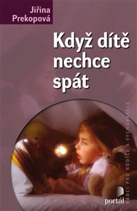 Když dítě nechce spát - Jiřina Prekopová