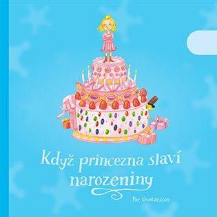 Když princezna slaví narozeniny - Per Gustavsson