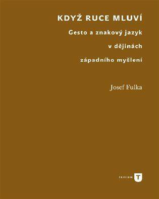 Když ruce mluví - Josef Fulka