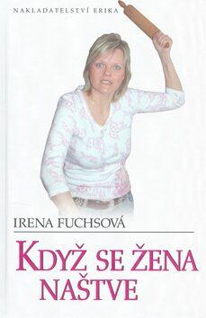 Když se Žena naštve - Irena Fuchsová