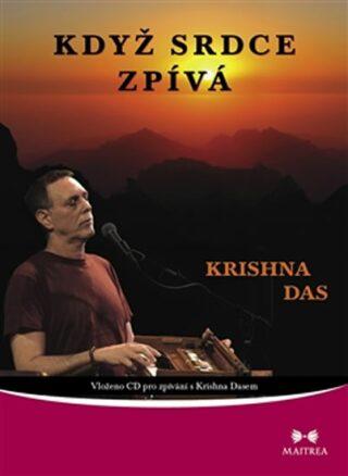 Když srdce zpívá + CD - Das Krishna