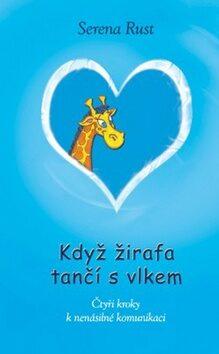 Když žirafa tančí s vlkem - Serena Rust