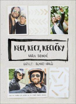 Kecy, kecy, kecičky - Karin Krajčo Babinská, Richard Krajčo