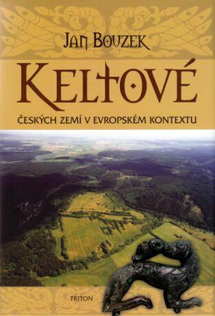 Keltové českých zemí v evropském kontextu - Jan Bouzek