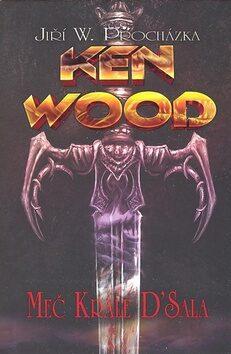 Ken Wood : Meč krále D´Sala - Jiří Procházka, Jan Štěpánek