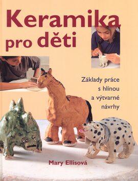 Keramika pro děti - Mary Ellisová