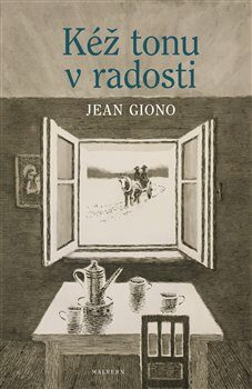 Kéž tonu v radosti - Jean Giono, Vojtěch Jirásko