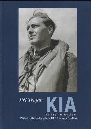 KIA - Killed In action / Zabit v boji - Jiří Trojan