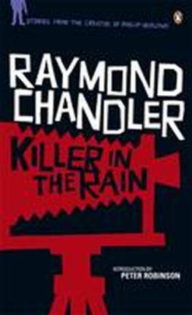 Killer in the Rain - Raymond Chandler