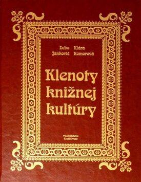 Klenoty knižnej kultúry - Ľubomír Jankovič, Klára Komorová