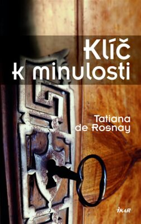 Klíč k minulosti - Rosnay Tatiana de