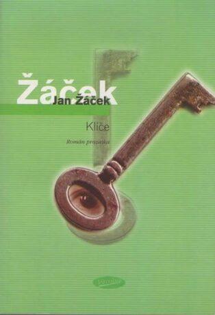 Klíče - Román prozaika - Jan Žáček
