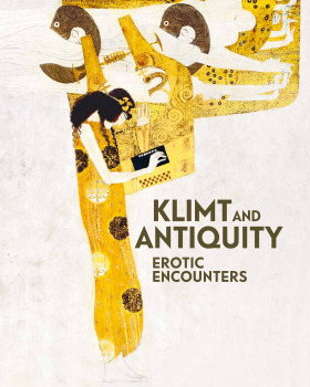 Klimt and Antiquity: Erotic Encounters - Tobias G. Natter, Stella Rollig