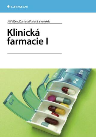 Klinická farmacie I - Jiří Vlček, Daniela Fialová