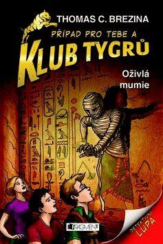 Klub Tygrů Oživlá mumie - Thomas C. Brezina