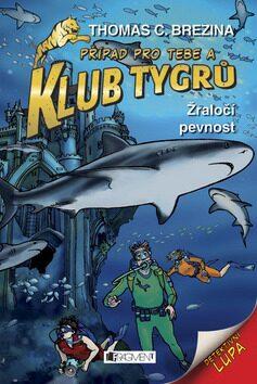 Klub Tygrů - Žraločí pevnost - Thomas C. Brezina
