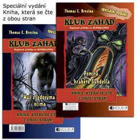 KLUB ZÁHAD – Pomsta hraběte Gundolfa + Muž s ledovýma očima - Thomas C. Brezina