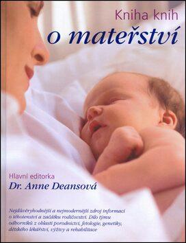 Kniha knih o mateřství - Anne Deansová