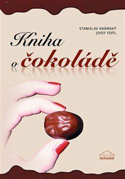 Kniha o čokoládě - Josef Feitl, Stanislav Krámský