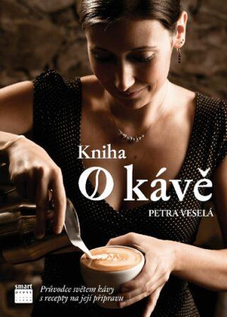 Kniha o kávě - Veselá Petra