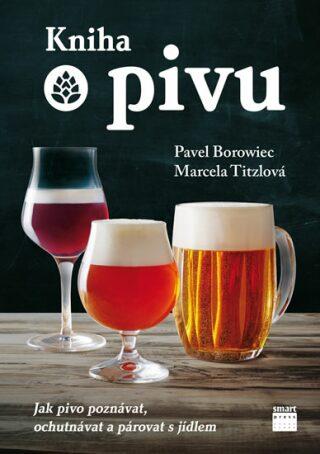 Kniha o pivu - Pavel Borowiec, Marcela Tizlová