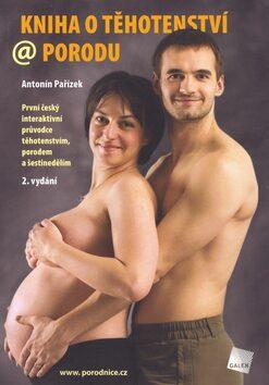 Kniha o těhotenství a porodu - Antonín Pařízek