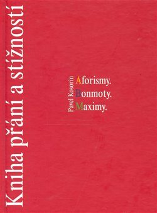 Kniha přání a stížností - Pavel Kosorin