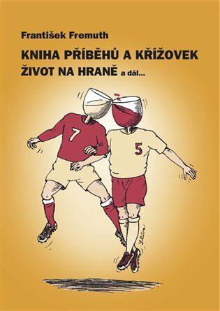 Kniha příběhů a křížovek - Jiří Slíva, František Fremuth